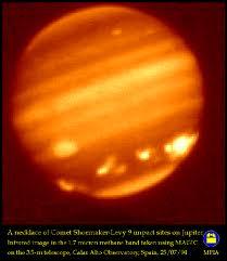 In 1994 fragments of Shoemaker Levy Comet crashed into Jupiter.